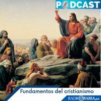 Fundamentos del cristianismo – Miércoles 28 abril 2021